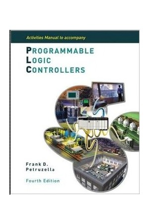 Programmable Logic Controllers 4th Edition - Activities Manual