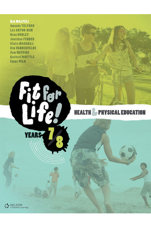 Nelson Fit for Life! Health & Physical Education for the Australian Curriculum - Years 7 & 8: Student Book