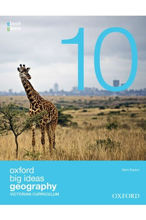 Oxford Big Ideas Geography - VIC Curriculum: Year 10 - Student Book + obook/assess (Print & Digital)
