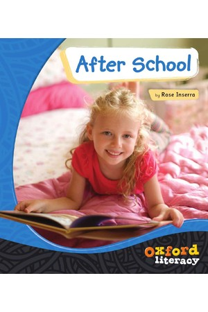 Oxford Literacy Guided Reading - Levels 1-2 Non-Fiction: After School (Single Book)