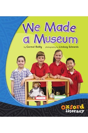 Oxford Literacy Guided Reading – Levels 3-5 Non-Fiction: We Made A Museum (Single Book)