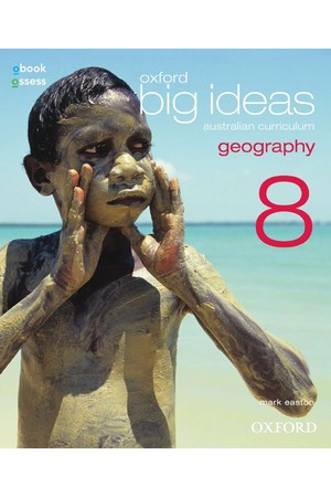 Oxford Big Ideas Geography - Australian Curriculum Edition: Year 8 - Student book + obook/assess (Print & Digital)
