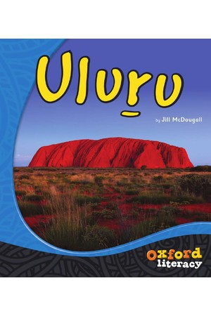 Oxford Literacy Guided Reading – Levels 18-20 Non-Fiction: Uluru (Single Book)
