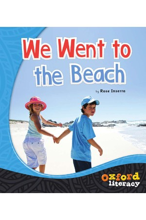 Oxford Literacy Guided Reading – Levels 3-5 Non-Fiction: We Went To The Beach (Single Book)