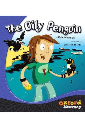 Oxford Literacy Guided Reading – Level 5 Fiction: The Oily Penguin (Single Book)