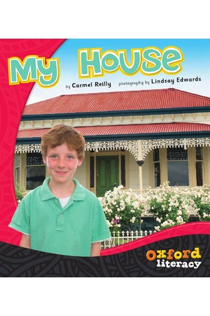 Oxford Literacy Guided Reading – Levels 3-5 Non-Fiction: My House (Single Book)