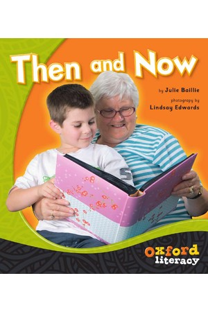 Oxford Literacy Guided Reading – Levels 3-5 Non-Fiction: Then and Now (Single Book)