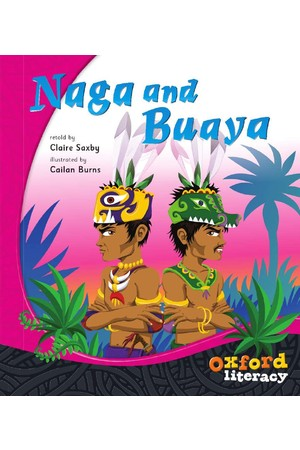 Oxford Literacy Guided Reading – Level 4 Fiction: Naga and Buaya (Pack of 6)