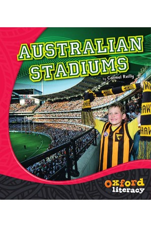 Oxford Literacy Guided Reading – Level 15-17 Non-Fiction: Australian Stadiums (Single Book)