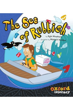 Oxford Literacy Guided Reading – Level 23 Fiction: The Sea of Rubbish (Single Book)