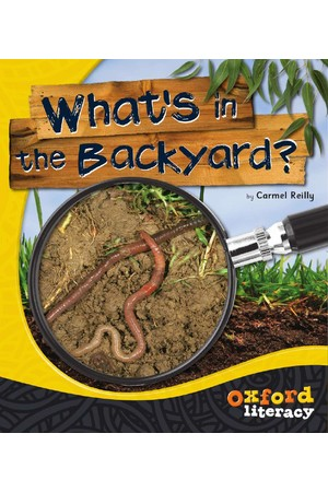 Oxford Literacy Guided Reading – Levels 21-23 Non-Fiction: What's In The Backyard? (Single Book)
