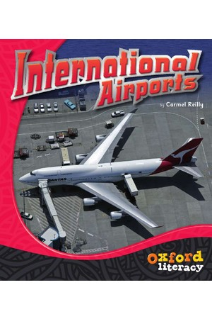 Oxford Literacy Guided Reading – Levels 21-23 Non-Fiction: International Airports (Single Book)