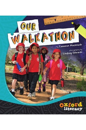 Oxford Literacy Guided Reading – Levels 21-23 Non-Fiction: Our Walkathon (Single Book)
