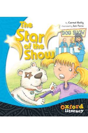 Oxford Literacy Guided Reading – Level 21 Fiction: Star of the Show (Pack of 6)