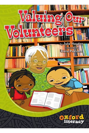Oxford Literacy Guided Reading – Levels 24-26 Fiction & Non-Fiction: Valuing Our Volunteers (Single Book)