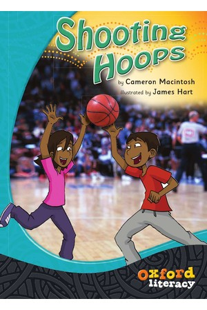 Oxford Literacy Guided Reading – Levels 24-26 Fiction & Non-Fiction: Shooting Hoops (Single Book)