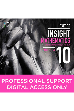Oxford Insight Mathematics AC for NSW: Year 10 - Stage 5.1/5.2 Professional Support obook/assess (Digital Access Only)