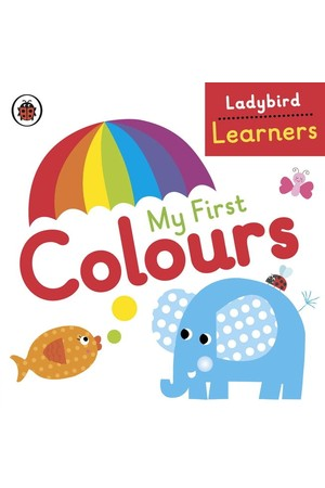 Ladybird Learners: My First Colours (Board Book)