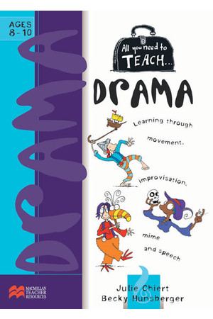 All You Need to Teach - Drama: Ages 8-10