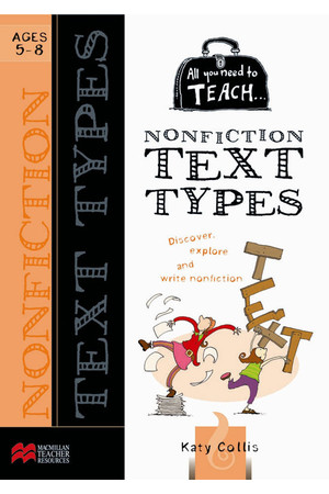 All You Need to Teach - Nonfiction Text Types: Ages 5-8