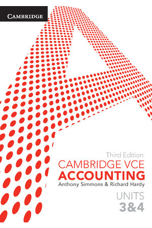 Cambridge VCE Accounting - Units 3&4 (3rd Edition): Student Book (Print & Digital)