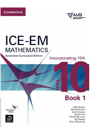 ICE-EM Mathematics - Australian Curriculum Edition: Year 10 (Incorporating 10A) - Book 1 (Print & Digital)