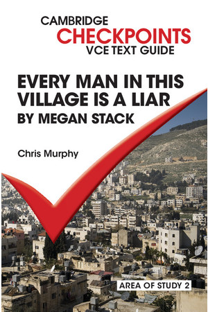 Cambridge Checkpoints VCE Text Guide - Every Man in this Village is a Liar (Digital Access Only)