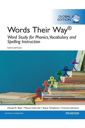 Words Their Way: Word Study for Phonics, Vocabulary, and Spelling Instruction Sixth Edition (Global Edition)