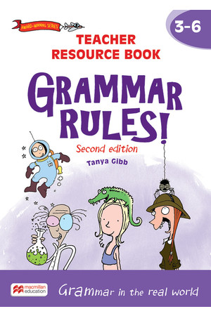 Grammar Rules! - Second Edition: Teacher Resource Book Years 3-6