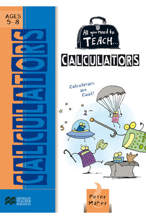 All You Need to Teach - Calculators: Ages 5-8