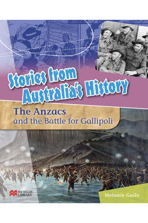 Stories from Australia's History - Set 1: The Anzacs and The Battle for Gallipoli