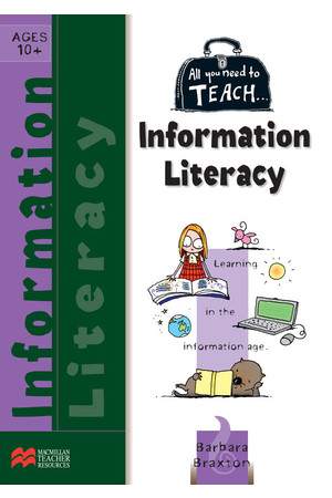 All You Need to Teach - Information Literacy: Ages 10+