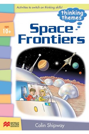 Thinking Themes - Space Frontiers: Teacher Resource Book (Ages 10+)