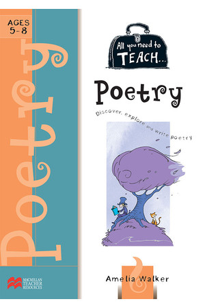 All You Need to Teach - Poetry: Ages 5-8