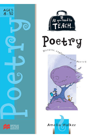 All You Need to Teach - Poetry: Ages 8-10