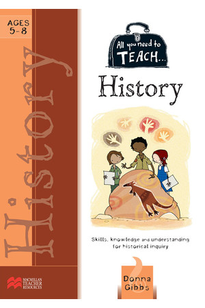 All You Need to Teach - History: Ages 5-8