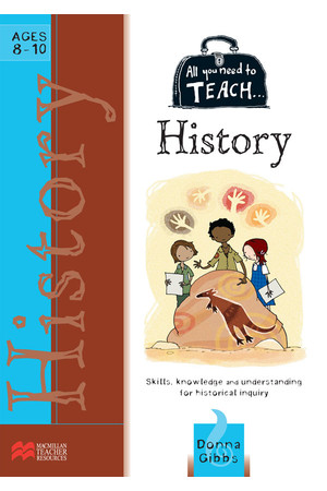 All You Need to Teach - History: Ages 8-10