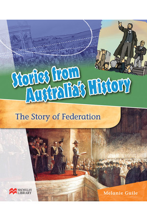 Stories from Australia's History - Set 3: The Story of Federation