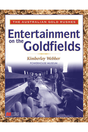 The Australian Gold Rushes - Entertainment on The Goldfields (x5)