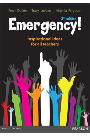 Emergency! Inspirational Ideas for All Teachers - 2nd Edition