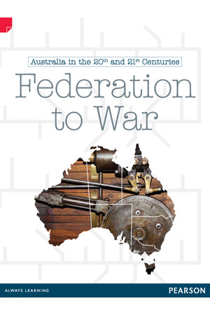 Discovering History - Upper Primary: Federation To War (Australian In The 20th and 21st Centuries)