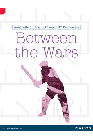 Discovering History - Upper Primary: Between The Wars (Australian In The 20th and 21st Centuries)