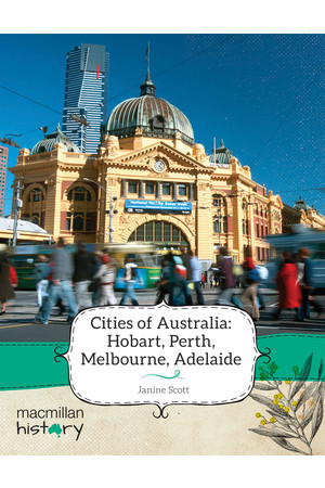 Macmillan History - Year 3: Non-Fiction Topic Book - Cities of Australia: Hobart, Perth, Melbourne, Adelaide (Single Title)