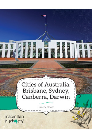 Macmillan History - Year 3: Non-Fiction Topic Book - Cities of Australia: Brisbane, Sydney, Canberra, Darwin (Single Title)