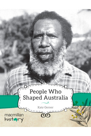 Macmillan History - Year 3: Non-Fiction Topic Book - People Who Shaped Australia (Single Title)