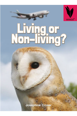 WINGS Science – Biological Science: Living or Non-living? (Level 24)