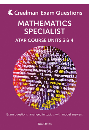 Mathematics Specialist - Year 12 ATAR Course Units 3 & 4: Creelman Exam Questions 2017