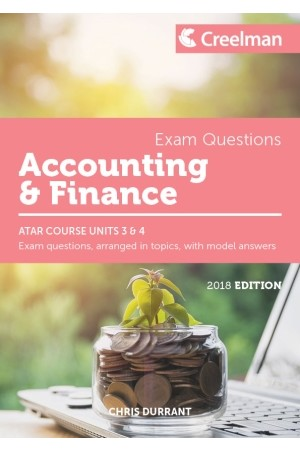 Creelman Exam Questions 2018 - Accounting & Finance: ATAR Course Units 3 & 4
