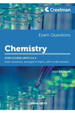 Creelman Exam Questions 2018 - Chemistry: ATAR Course Units 3 & 4