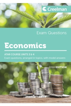 Creelman Exam Questions 2018 - Economics: ATAR Course Units 3 & 4